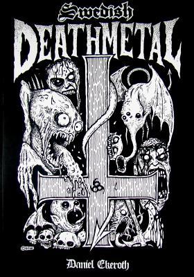 Swedish Death Metal By Ekeroth, Daniel